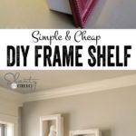 7. Simple DIY Frame Shelf